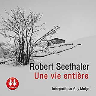 Une vie entière                   By:                                                                                                                                 Robert Seethaler                               Narrated by:                                                                                                                                 Guy Moign                      Length: 3 hrs and 55 mins     1 rating     Overall 3.0