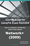 uCertify Guide for CompTIA Exam N10-004 Network+ (2009): Pass your Network+ Certification in first attempt
