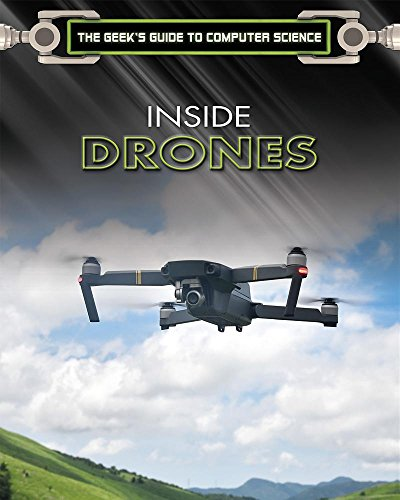 Inside Drones (The Geek's Guide to Computer Science)
