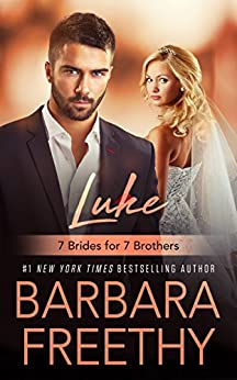 Luke (7 Brides for 7 Brothers Book 1) by [Barbara Freethy]