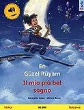 En Güzel Rüyam – Il mio più bel sogno (Türkçe – İtalyanca): İki dilli çocuk kitabı,...