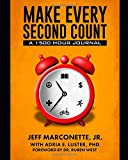 Make Every Second Count: A 1500 Hour Journal
