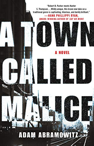A Town Called Malice: A Novel (Bosstown Novel)