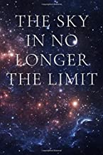 THE SKY IS NO LONGER THE LIMIT: Motivational Notebook, Journal Notebook, Diary (110 Pages, Blank, 6 x 9)