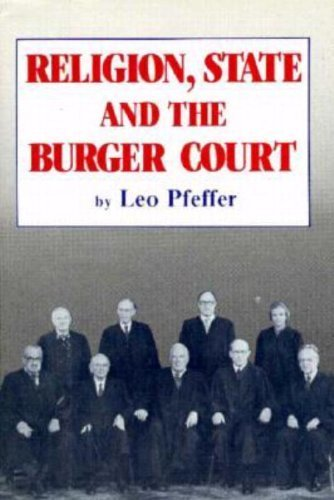 Religion, State and the Burger Court by Leo Pfeffer (1984-02-01)