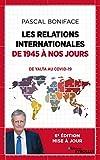 Les relations internationales de 1945 à nos jours - Du Yalta au Covid-19