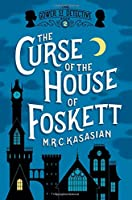 The Curse of the House of Foskett: The Gower Street Detective: Book 2 (Gower Street Detective Series)