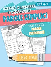 Scaricare Libri Impara a leggere e a scrivere: Parole semplici: con cento parole frequenti! Libro didattico: età 4-7 PDF
