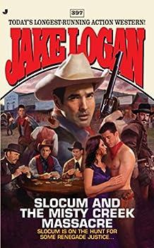 Slocum and the Misty Creek Massacre - Book #397 of the Slocum