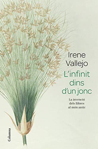 L'infinit dins d'un jonc: La invenció dels llibres al món antic (NO FICCIÓ COLUMNA) (Catalan Edition) PDF EPUB Gratis descargar completo