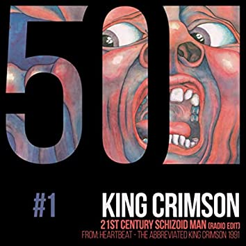 21st Century Schizoid Man (KC50, Vol. 1)