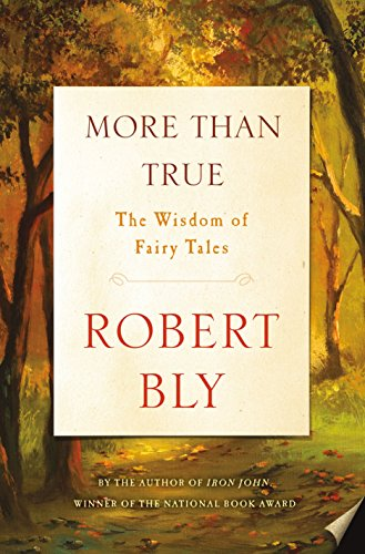 More Than True: The Wisdom of Fairy Tales
