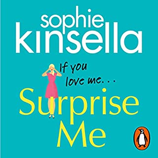 Surprise Me                   By:                                                                                                                                 Sophie Kinsella                               Narrated by:                                                                                                                                 Fiona Hardingham                      Length: 11 hrs and 28 mins     307 ratings     Overall 3.9