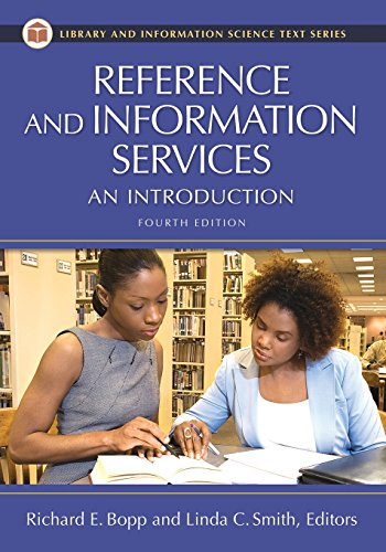 Reference and Information Services: An Introduction, 4th Edition (Library and Information Science Text Series)