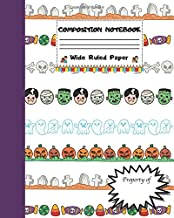 Composition Notebook Wide Ruled Paper: Scary Halloween Monsters Themed Journal - Fun Gift for Girls Boys Teens Teachers & Students   Blank Lined Workbook for Work or School. Trick or Treat Edition