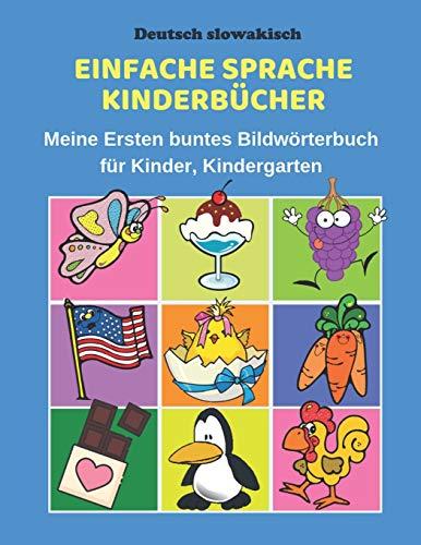 Deutsch slowakisch Einfache Sprache Kinderbücher Meine Ersten buntes Bildwörterbuch für Kinder, Kindergarten: Erste Wörter Lernen Karteikarten ... Eltern und Grundschule ab 1-12 jahre.