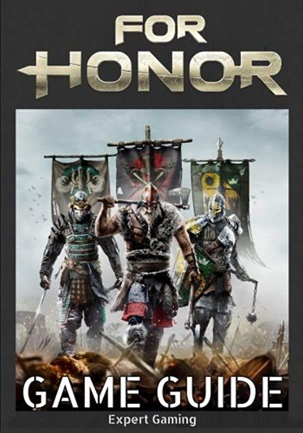 あからさま習慣隠For Honor Game Guide: The Best For Honor Strategy Guide Featuring: Walkthrough, Classes Info, Items, Tips and Tricks and A Lot More!