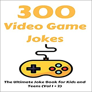 300 Video Game Jokes: The Ultimate Joke Book for Kids and Teens (Vol 1 + 2) cover art