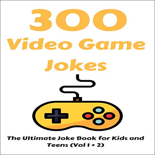 『300 Video Game Jokes: The Ultimate Joke Book for Kids and Teens (Vol 1 + 2)』のカバーアート