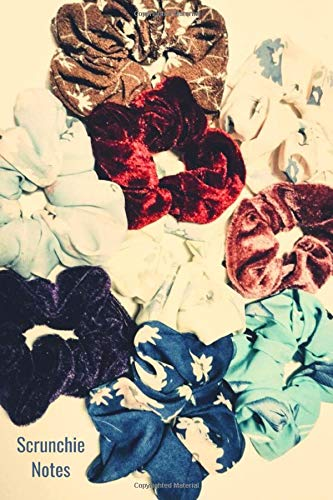 Scrunchie Notes: Notebook: 120 perfect pages for all scrunchie lovers