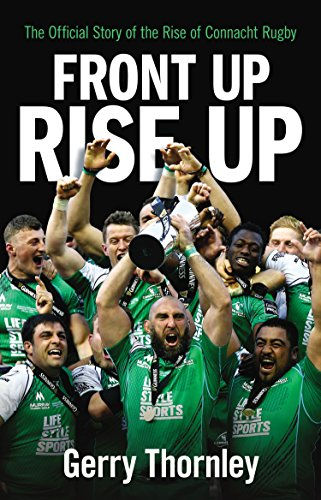 Front Up, Rise Up: The Official Story of Connacht Rugby (English Edition)