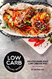 Low Carb Recipe Book: Delicious and Easy Low Carb Recipes