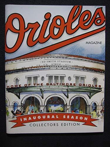 Orioles Magazine Inaugural Season Collectors Edition 2011 Spring Training Ed Smith Stadium Sarasota Florida