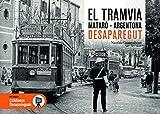 El Tramvia Mataró-Argentona Desaparegut: 77