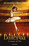 Ballerina. Il romanzo del film...