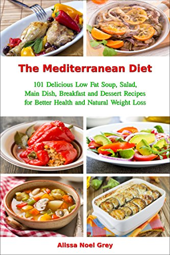 The Mediterranean Diet 101 Delicious Low Fat Soup Salad Main