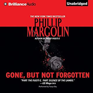 Gone, But Not Forgotten                   By:                                                                                                                                 Phillip Margolin                               Narrated by:                                                                                                                                 Tanya Eby                      Length: 10 hrs and 13 mins     124 ratings     Overall 4.0