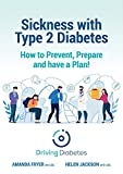 Sickness & Type 2 Diabetes: How to Prevent, Prepare and have a Plan! (US version Book 1) (English Edition)