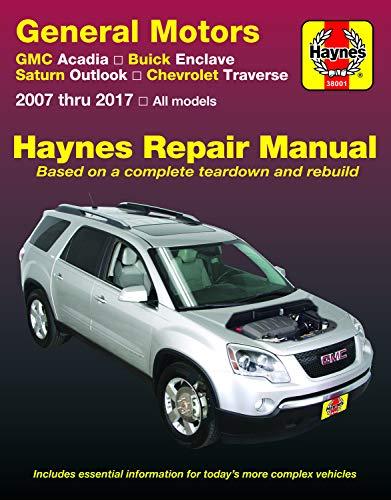 GMC Acadia, (07-16), Acadia LTD (17), Buick Enclave, (08-17), Saturn Outlook, (07-10) & Chevrolet Traverse, (09-17) Haynes Repair Manual (Haynes Automotive)