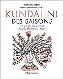 Le kundalini des saisons - Le yoga du vivant