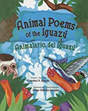 Animal Poems of the Iguazú / Animalario Del Iguazú (English and Spanish Edition)