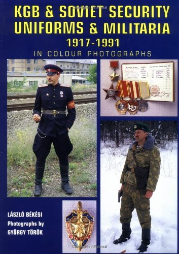 KGB & Soviet State Security Uniforms & Militaria 1917-91 In Color Photographs by Laszlo (2002-10-03)