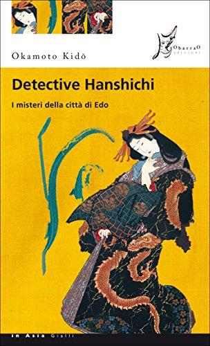 Detective Hanshichi. I misteri della città di Edo (In Asia gialli)