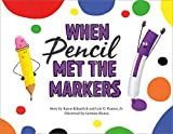 When Pencil Met the Markers (When Pencil Met Eraser) (English Edition)