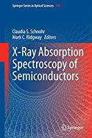 X-Ray Absorption Spectroscopy of Semiconductors (Springer Series in Optical Sciences, 190)