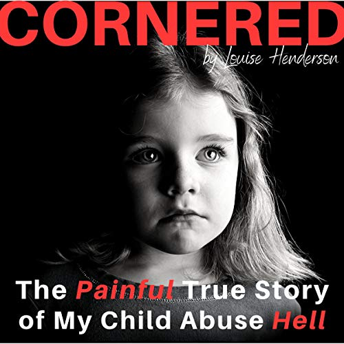 Cornered: The Painful True Story of My Child Abuse Hell audiobook cover art