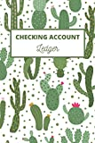 CHECKING ACCOUNT LEDGER: Simple Log Book To Record Payment, Debit, Credit, Balance .. | Personal Business Journal (Cactus Theme)
