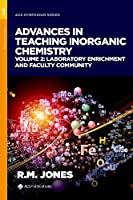 Advances in Teaching Inorganic Chemistry, Volume 2: Laboratory Enrichment and Faculty Community (ACS Symposium)