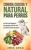 Comida Casera y Natural para Perros: Una opción Sana, Nutritiva y Deliciosa