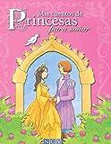 Mis cuentos de Princesas para soñar: Cuentos clásicos y modernos de princesas (Cuentos para soñar) (Spanish Edition)