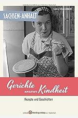 Sachsen-Anhalt - Gerichte unserer Kindheit: Rezepte und Geschichten Gebundene Ausgabe