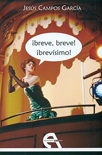 ¡breve, breve! ¡brevísimo! (Teatro)