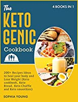 The Ketogenic Cookbook: 200+ Recipes Ideas to heal your body and Lose Weight (Keto cookbook, Keto Bread, Keto Chaffle and Keto smoothies) (Cooking)
