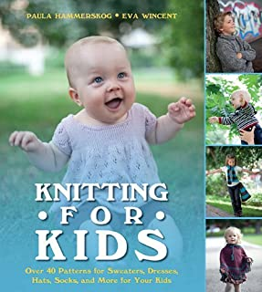 By Paula Hammerskog Knitting for Kids: Over 40 Patterns for Sweaters, Dresses, Hats, Socks, and More for Your Kids (Hardcover) October 1, 2012