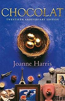 Chocolat: Twentieth anniversary reissue by [Joanne Harris]