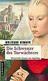 Die Schwester des Torwächters: Historischer Roman aus Augsburg (Historische Romane im GMEINER-Verlag)
